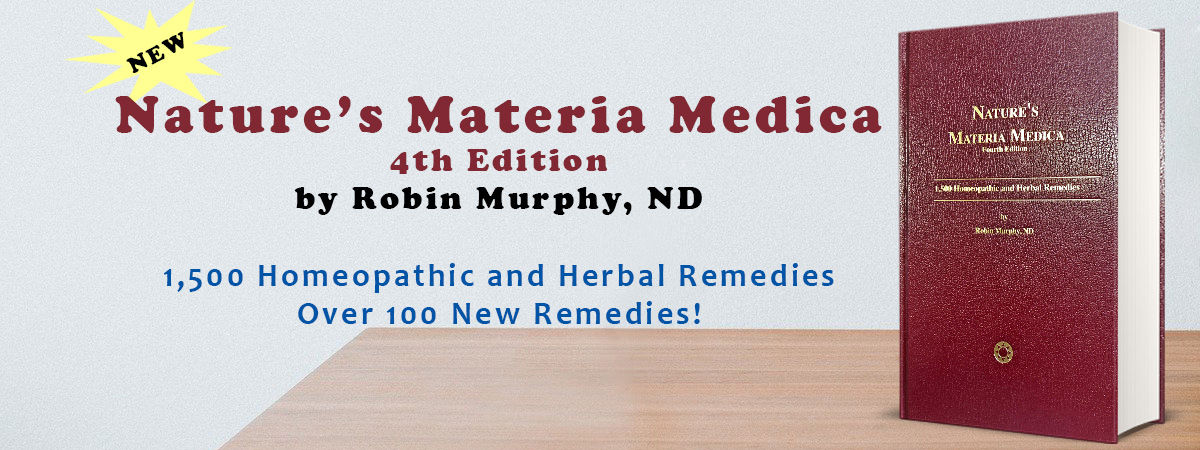 Nature's Materia Medica (4th edition) by Robin Murphy, ND