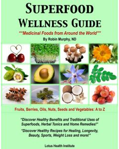 Superfood Wellness Guide by Robin Murphy, ND