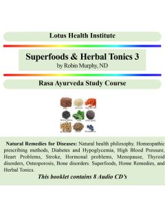 Superfoods & Herbal Tonics 3 by Robin Murphy, ND
