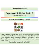 Superfoods & Herbal Tonics 2 by Robin Murphy, ND