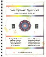 Tautopathic Remedies -Seminar Notes